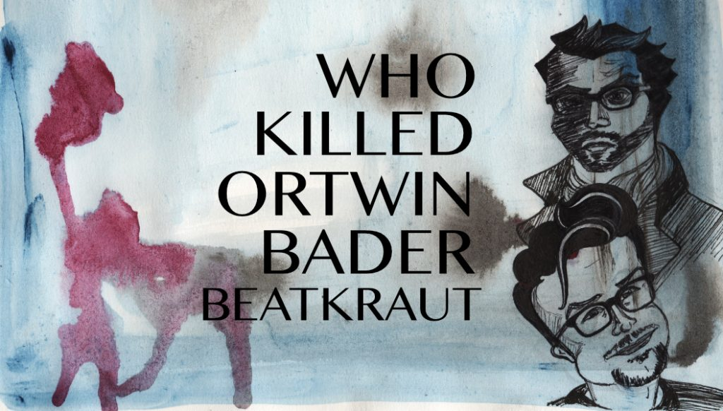 Who killed Ortwin Bader Beatkraut: Interaktiver Slam-Krimi