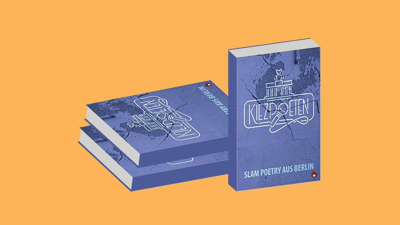 kiezpoeten slam poesie aus berlin anthologie